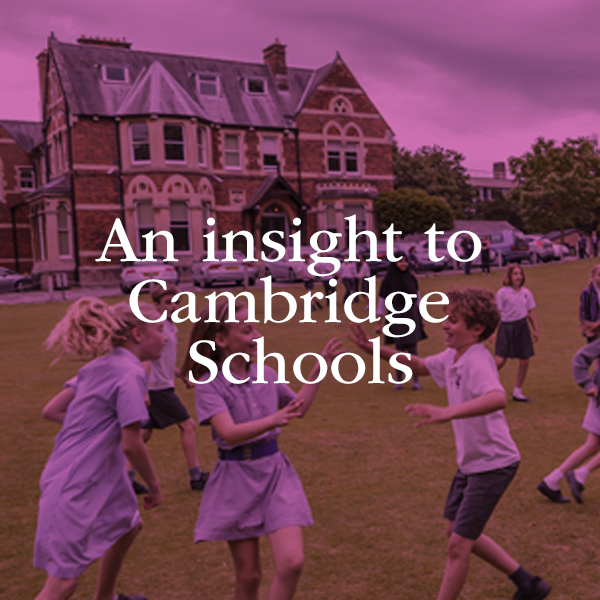 An insight to Cambridge Schools – Part 1