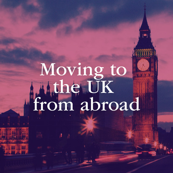 Moving to the UK from abroad