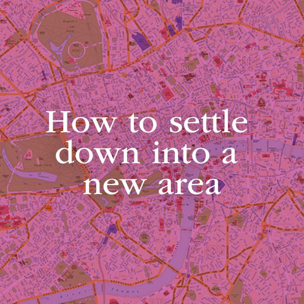 How the settle down in a new area